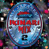 IKINARI MIX 2