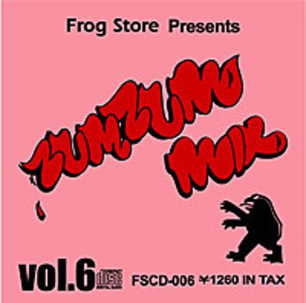 FROG STORE presents ZUM ZUM MIX #6