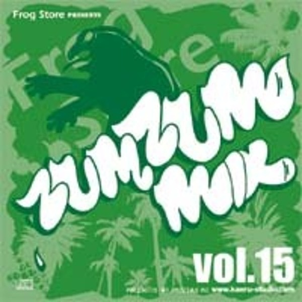 FROG STORE presents ZUM ZUM MIX #15